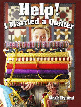 Help I married a Quilter!