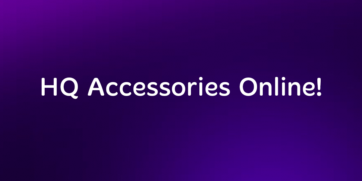 HQ Accessories Now Available Online!